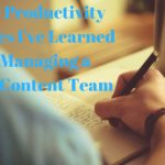 5 Killer Productivity Strategies I've Learned from Managing a Remote Content Team